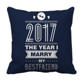 Limited Edition - 2017 The Year I Marry My Best Friend Pillow Case
