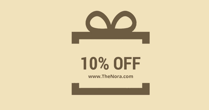 How to Get 10% off on your Next Order  with The Nora