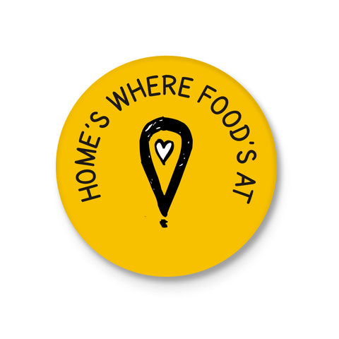 Home's Where Food's At