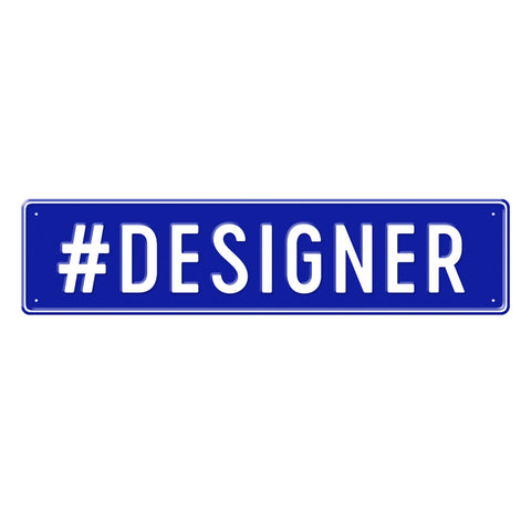 #DESIGNER - Metal Sign