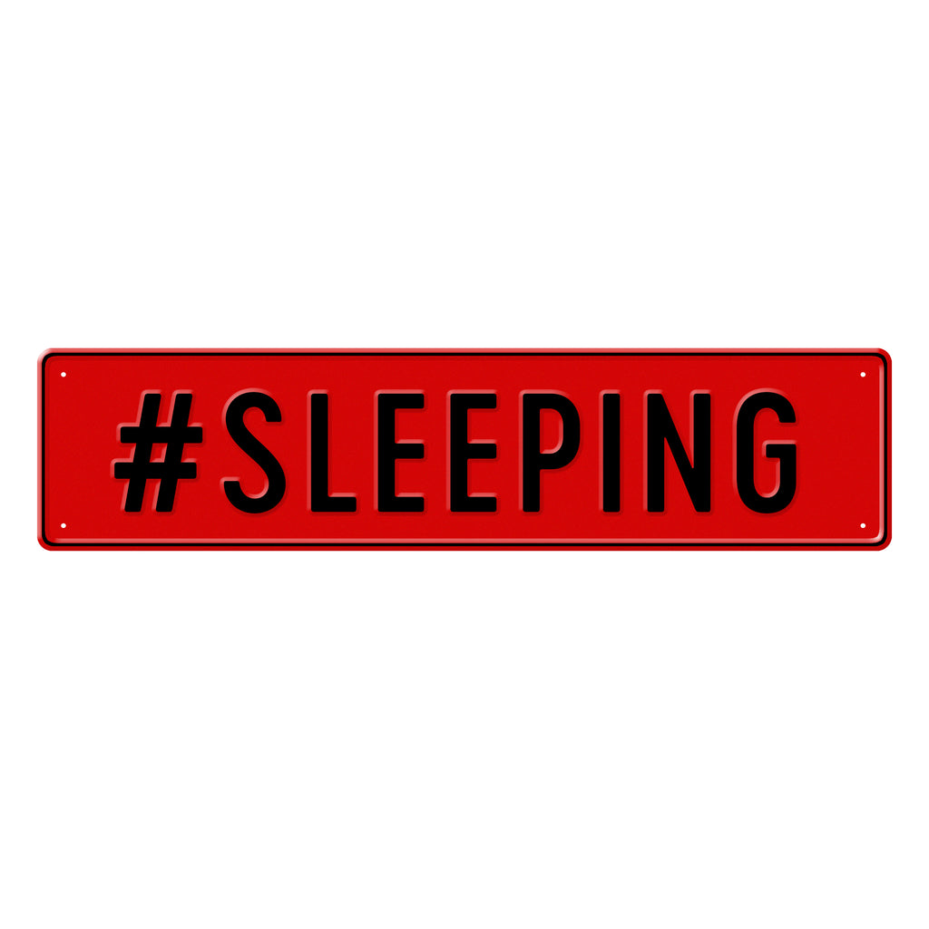 #SLEEPING - Metal Sign