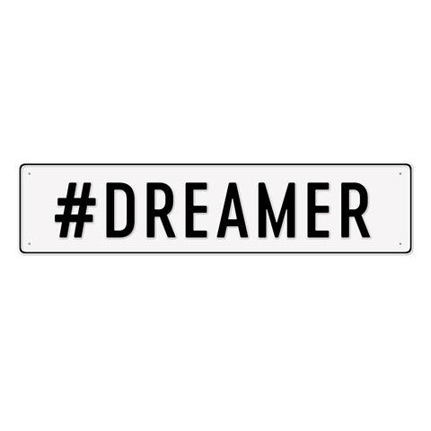 #DREAMER - Metal Sign