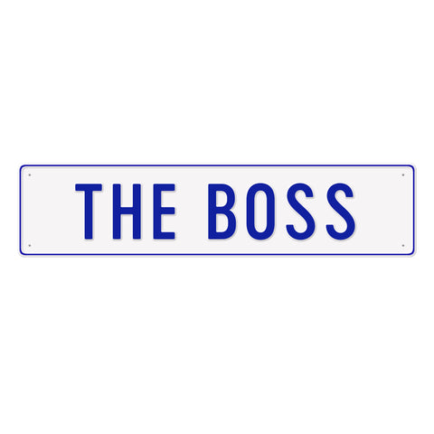 THE BOSS - Metal Sign
