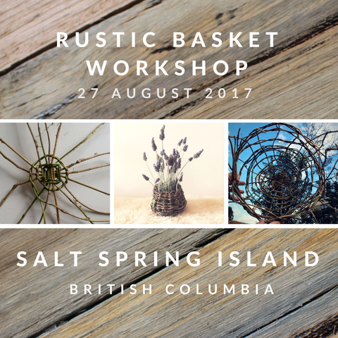 Rustic Basket Workshop - SALT SPRING ISLAND 27th August