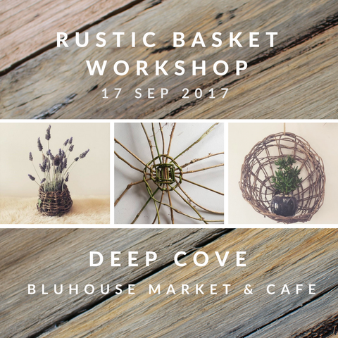 Rustic Basket Workshop - DEEP COVE 17th September