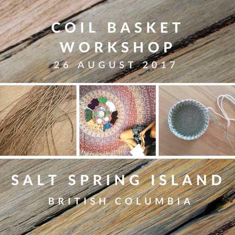 Natural Coil Basket Workshop - SALT SPRING ISLAND 26th August
