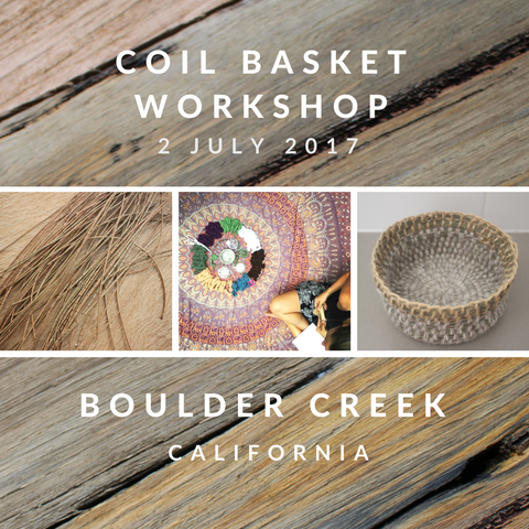 Natural Coil Basket Workshop - BOULDER CREEK 2nd July