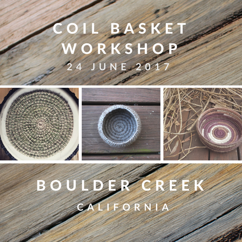 Natural Coil Basket Workshop - BOULDER CREEK 24th June
