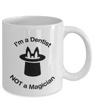Dentist - Not A Magician - Mug