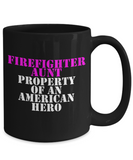Firefighter - Aunt - Property of an American Hero - Mug