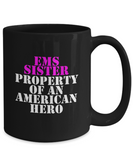 EMS - Sister - Property of an American Hero - Mug