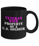 Military - Veteran Wife - Property of a U.S. Soldier - Mug