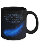 Guardian Angels - Your Angels are Always Excited and Ready to Support You, Just Ask - Mug