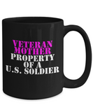 Military - Veteran Mother - Property of a U.S. Soldier - Mug