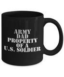 Military - Army Dad - Property of a U.S. Soldier - Mug