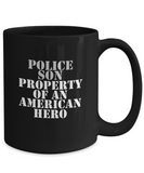 Law Enforcement - Son - Property of an American Hero - Mug