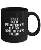 EMT - Dad - Property of an American Hero - Mug