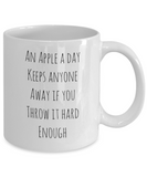 An Apple A Day Keeps Anyone Away If You Throw It Hard Enough - Mug