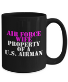 Military - Air Force Wife - Property of a U.S. Airman - Mug