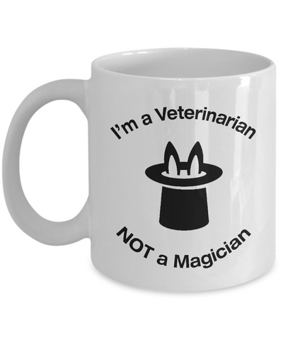 Veterinarian - Not A Magician - Mug