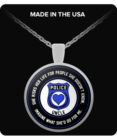 Law Enforcement - Uncle - She Risks Her Life For People She Doesn't Know, Imagine What She'd Do For Me. - Necklace
