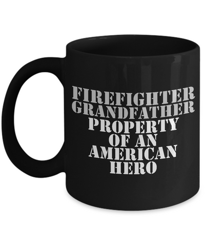 Firefighter - Grandfather - Property of an American Hero - Mug
