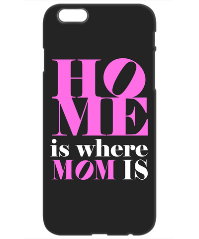 Moms - Home is where Mom is! - Mobile Phone Case
