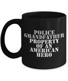 Law Enforcement - Grandfather - Property of an American Hero - Mug