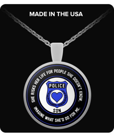 Law Enforcement - Son - She Risks Her Life For People She Doesn't Know, Imagine What She'd Do For Me. - Necklace