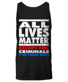 All Lives Matter - Except For Criminals