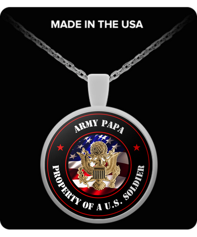 Military - Army Papa - Property of a U.S. Soldier - Necklace