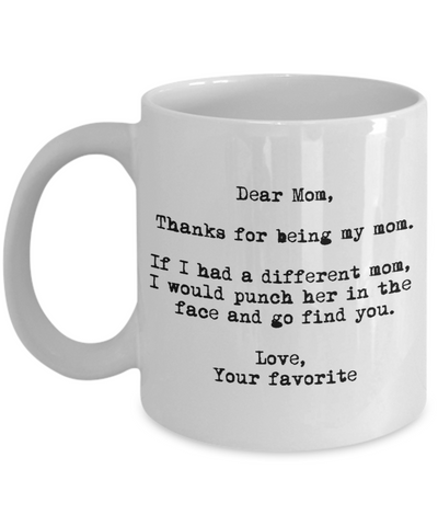 Dear Mom Punch In The Face Mug