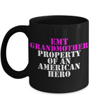 EMT - Grandmother - Property of an American Hero - Mug