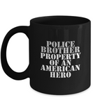 Law Enforcement - Brother - Property of an American Hero - Mug