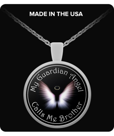 Guardian Angels - My Guardian Angel Calls Me Brother - Round Necklace