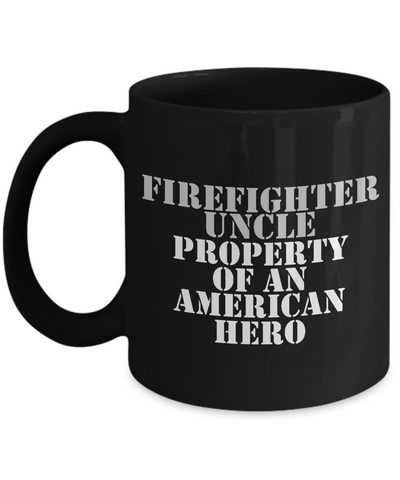 Firefighter - Uncle - Property of an American Hero - Mug