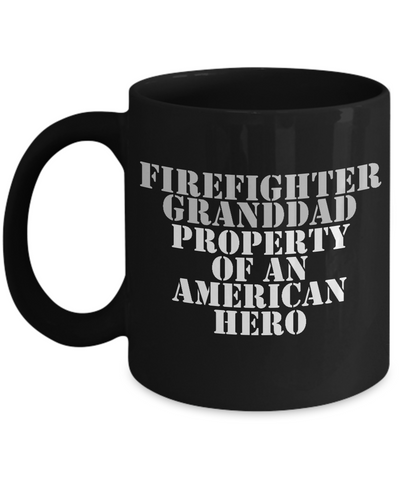 Firefighter - Granddad - Property of an American Hero - Mug