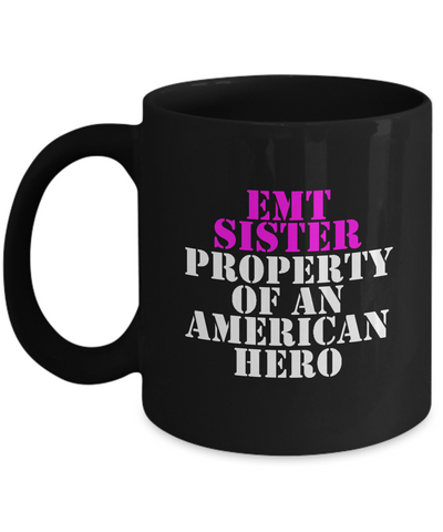 EMT - Sister - Property of an American Hero - Mug