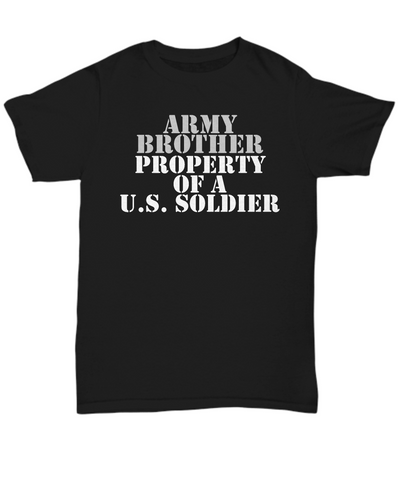 Military - Army Brother - Property of a U.S. Soldier