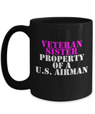 Military - Veteran Sister - Property of a U.S. Airman - Mug