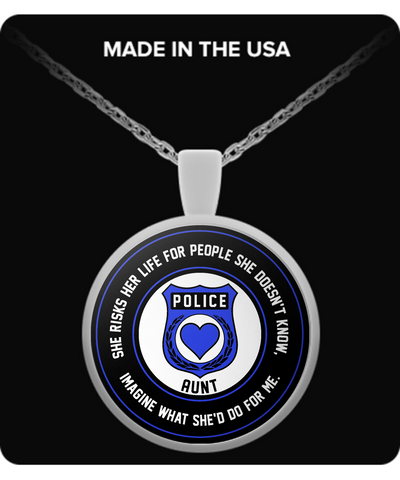 Law Enforcement - Aunt - She Risks Her Life For People She Doesn't Know, Imagine What She'd Do For Me. - Necklace