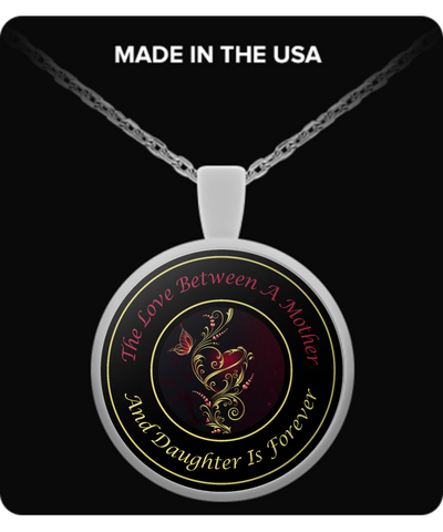 A. Moms - The Love Between A Mother And Daughter Is Forever! - Necklace