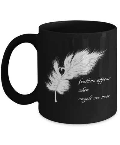 Guardian Angels - Feathers Appear When Angels Are Near - Mug