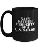 Military - Navy Father - Property of a U.S. Sailor - Mug