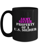 Military - Army Sister - Property of a U.S. Soldier - Mug