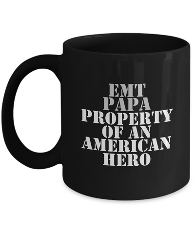 EMT - Papa - Property of an American Hero - Mug