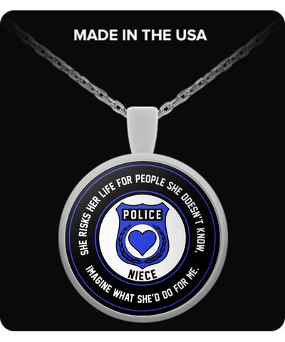 Law Enforcement - Niece - She Risks Her Life For People She Doesn't Know, Imagine What She'd Do For Me. - Necklace