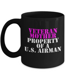 Military - Veteran Mother - Property of a U.S. Airman - Mug