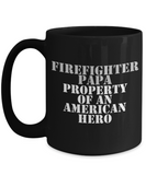 Firefighter - Papa - Property of an American Hero - Mug