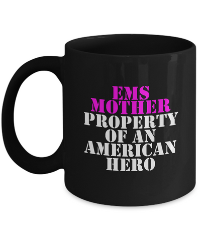 EMS - Mother - Property of an American Hero - Mug